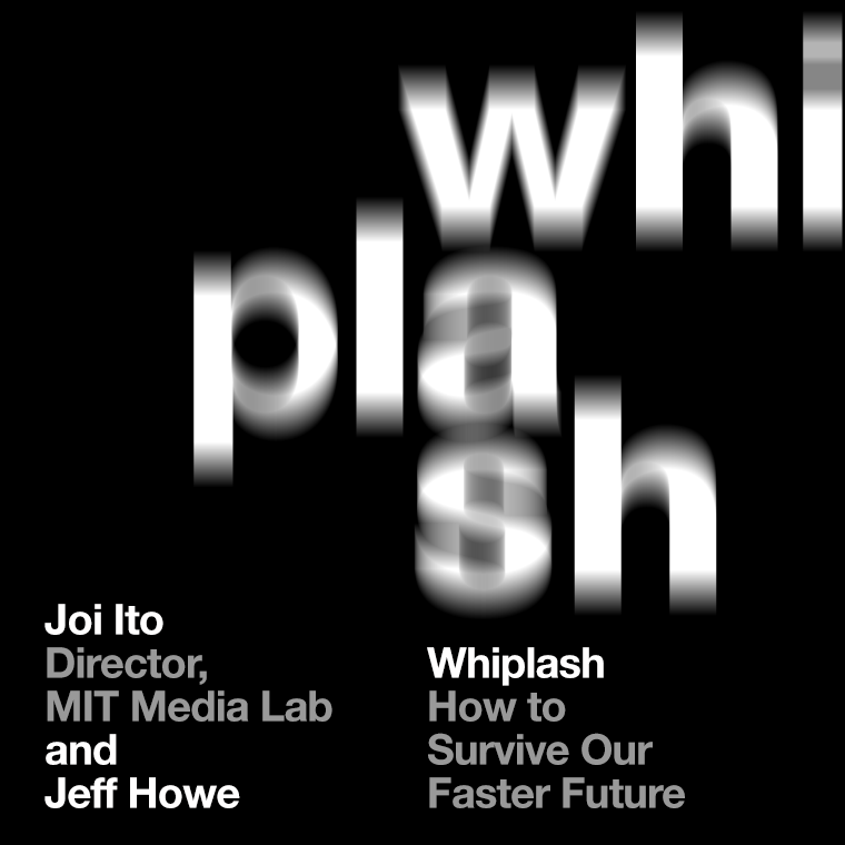 Whiplash by Joi Ito and Jeff Howe